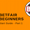 Betfair Exchange Beginners Trading guide